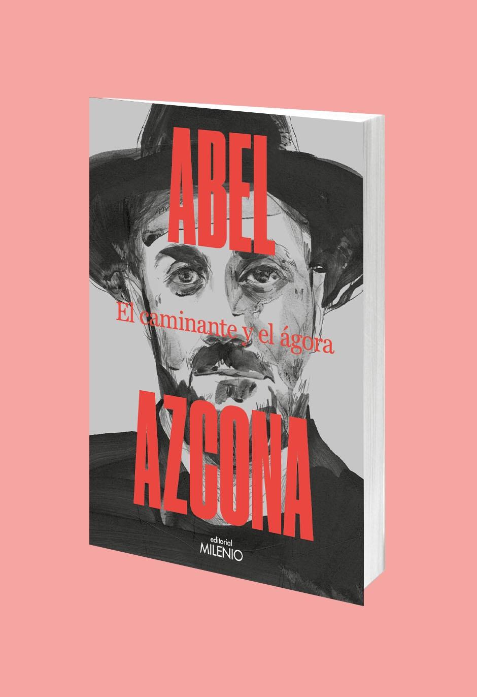 Editorial Milenio presenta 'El caminante y el ágora', el nuevo libro  de Abel Azcona