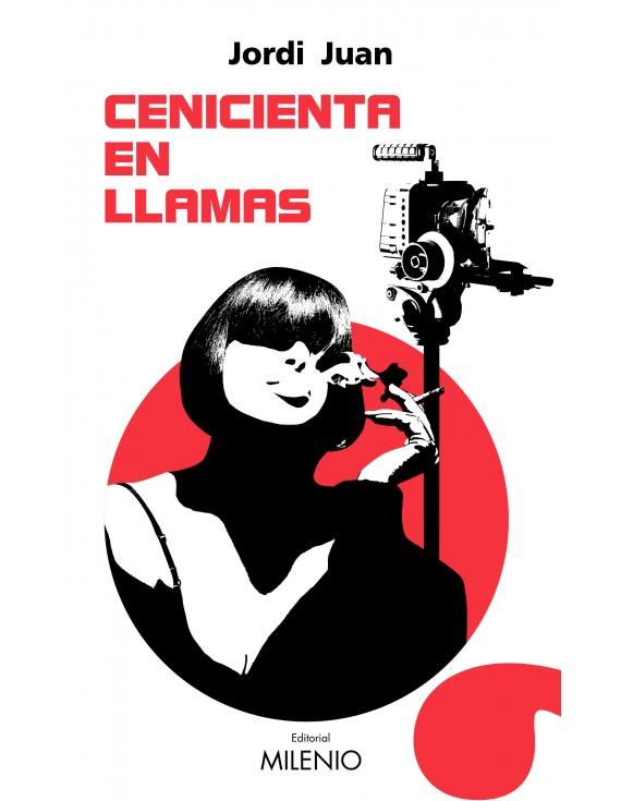 Editorial Milenio presenta 'Cenicienta en llamas' de Jordi Juan