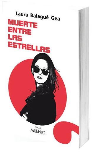 Editorial Milenio presenta Muerte entre las estrellas, de Laura Balagué